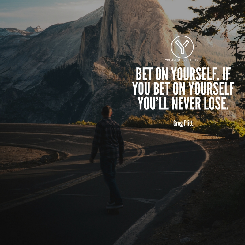 never bet on yourself