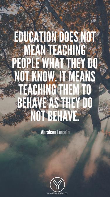 Bildung bedeutet nicht, Menschen zu lehren, was sie nicht wissen.  Es bedeutet, ihnen beizubringen, sich so zu verhalten, wie sie sich nicht verhalten.