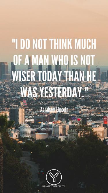 Ich halte nicht viel von einem Mann, der heute nicht klüger ist als gestern.