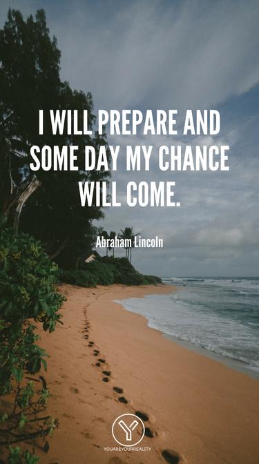 Ich werde mich vorbereiten und eines Tages wird meine Chance kommen.