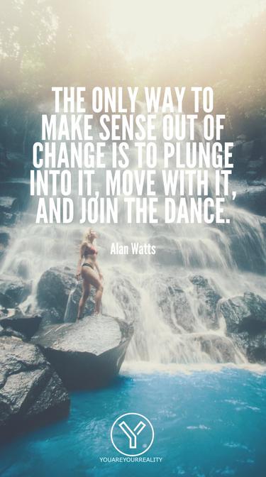 Die einzige Möglichkeit, aus Veränderungen einen Sinn zu machen, besteht darin, sich darauf einzulassen, sich mit ihr zu bewegen und sich dem Tanz anzuschließen.