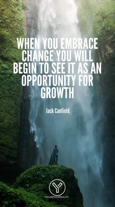 Wenn Sie Veränderungen annehmen, werden Sie sie als Chance für Wachstum sehen
